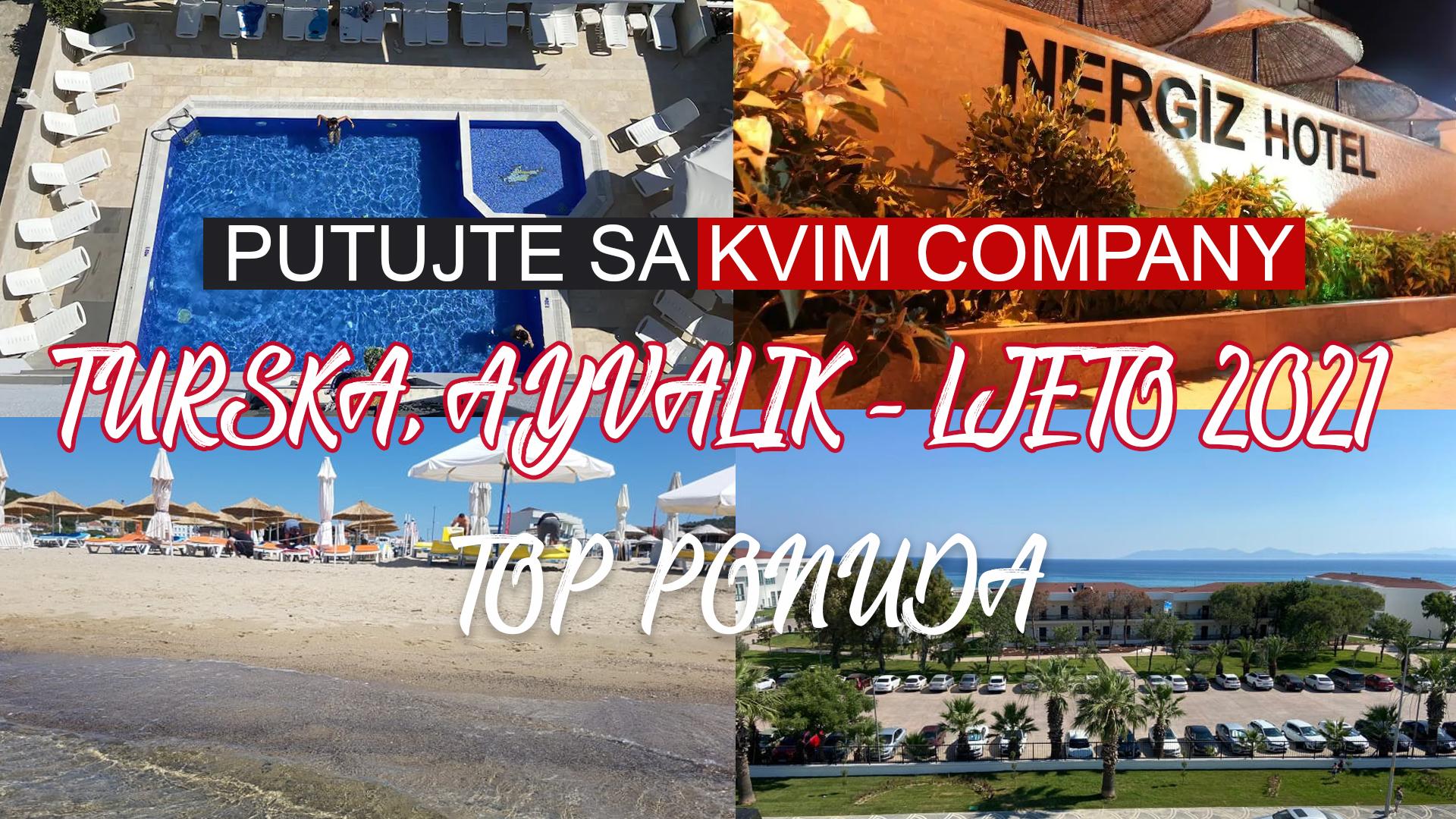Turska, Ayvalik- Ljeto 2021 – Kvim Company